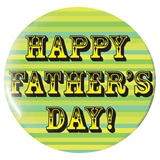 Happy Fathers Day Button - 2 1/4 in.