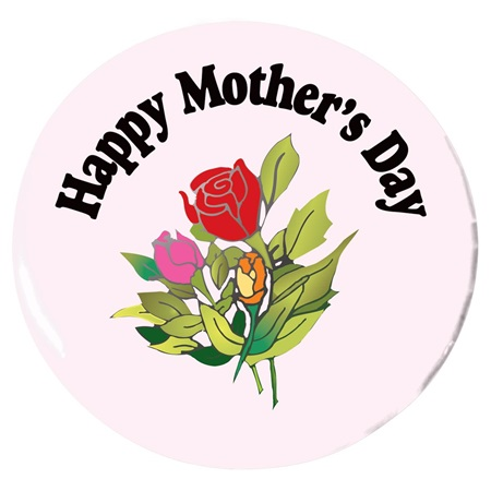 Happy Mothers Day Button - 2 1/4 in.
